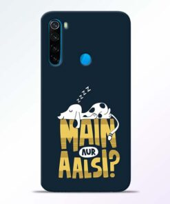 Main Aur Aalsi Redmi Note 8 Mobile Cover - CoversGap