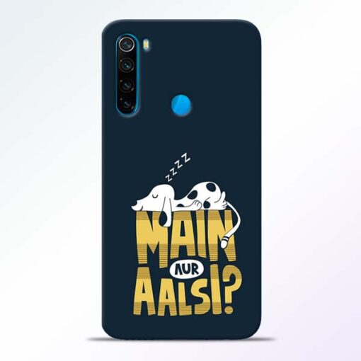 Main Aur Aalsi Redmi Note 8 Mobile Cover - CoversGap