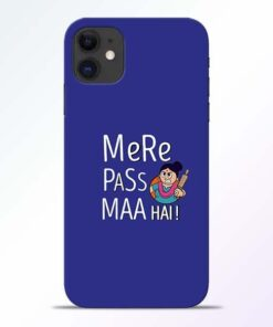 Mere Paas Maa iPhone 11 Mobile Cover