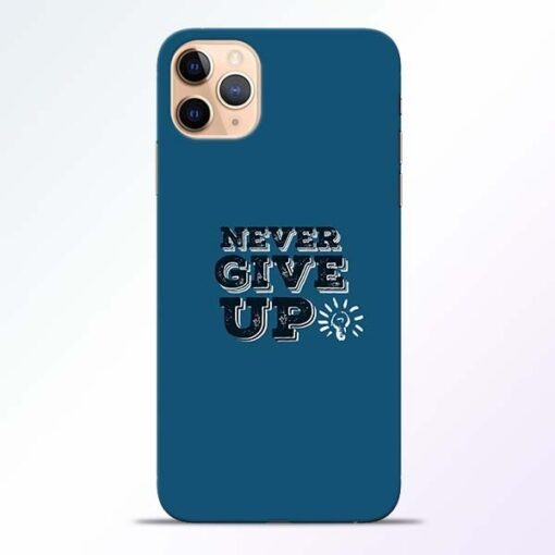 Never Give Up iPhone 11 Pro Mobile Cover
