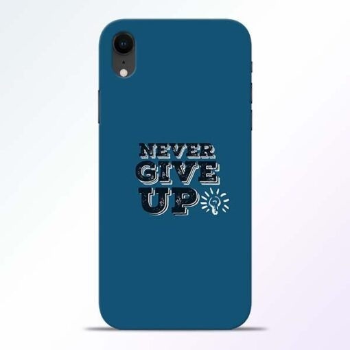 Never Give Up iPhone XR Mobile Cover