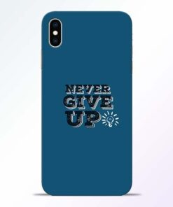 Never Give Up iPhone XS Max Mobile Cover