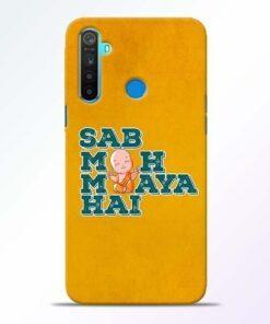 Sab Moh Maya Realme 5 Mobile Cover