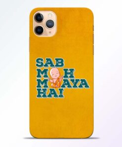 Sab Moh Maya iPhone 11 Pro Mobile Cover