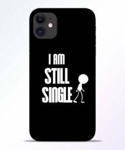 Still Single iPhone 11 Mobile Cover