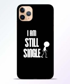 Still Single iPhone 11 Pro Mobile Cover