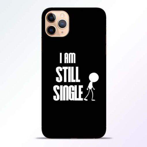 Still Single iPhone 11 Pro Mobile Cover