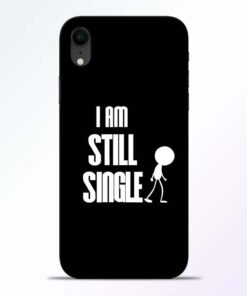 Still Single iPhone XR Mobile Cover