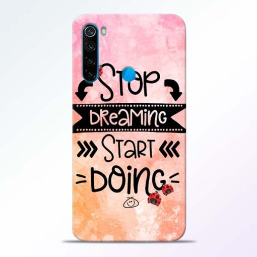 Stop Dreaming Redmi Note 8 Mobile Cover - CoversGap
