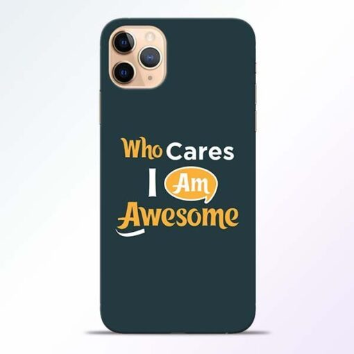 Who Cares iPhone 11 Pro Mobile Cover