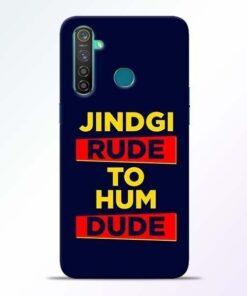 Zindagi Rude Realme 5 Pro Mobile Cover