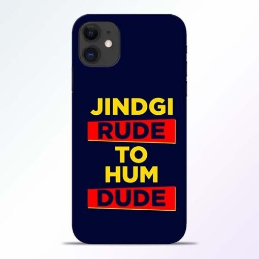 Zindagi Rude iPhone 11 Mobile Cover