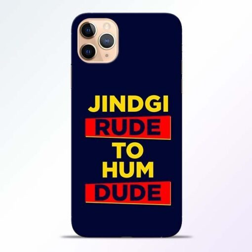 Zindagi Rude iPhone 11 Pro Mobile Cover