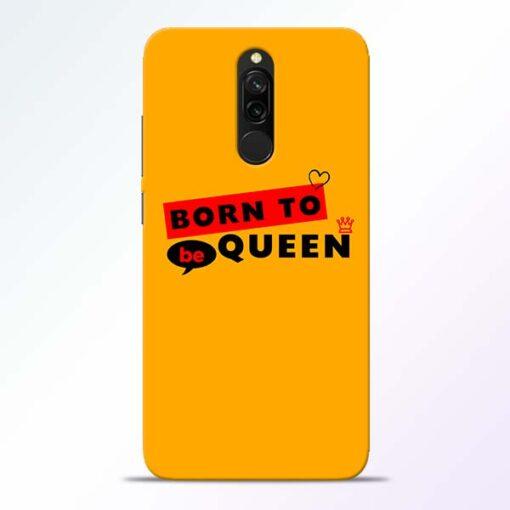 Born to Queen Redmi 8 Mobile Cover