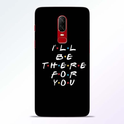 I Will Be There Oneplus 6 Mobile Cover