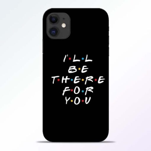 I Will Be There iPhone 11 Mobile Cover - CoversGap