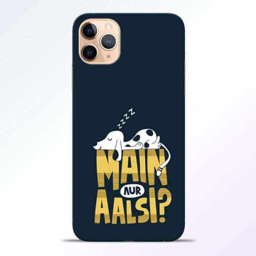 Main Aur Aalsi iPhone 11 Pro Mobile Cover - CoversGap