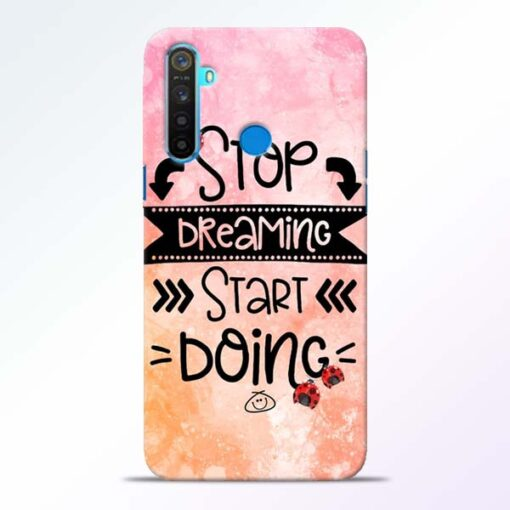 Stop Dreaming Realme 5 Mobile Cover
