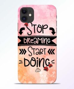 Stop Dreaming iPhone 11 Mobile Cover - CoversGap
