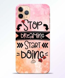 Stop Dreaming iPhone 11 Pro Mobile Cover - CoversGap
