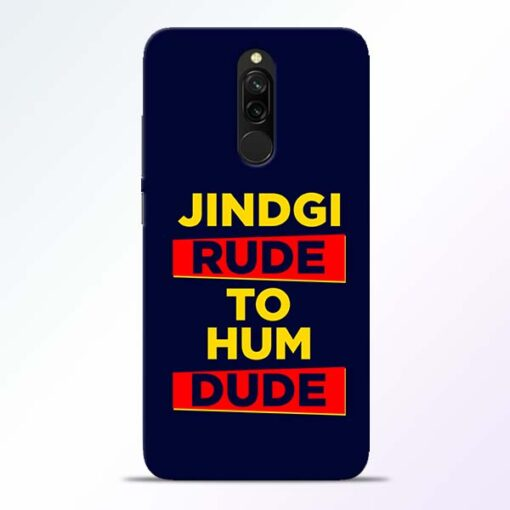 Zindagi Rude Redmi 8 Mobile Cover