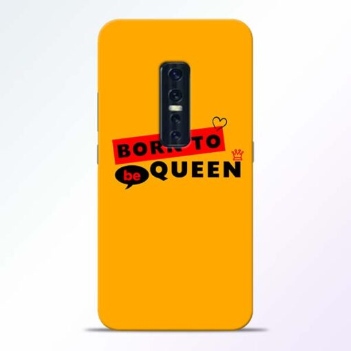 Born to Queen Vivo V17 Pro Mobile Cover