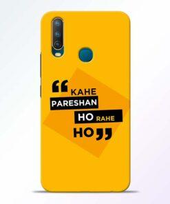 Kahe Pareshan Vivo U10 Mobile Cover