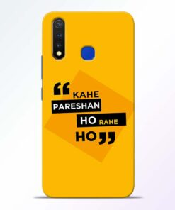 Kahe Pareshan Vivo U20 Mobile Cover