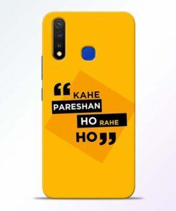 Kahe Pareshan Vivo U20 Mobile Cover