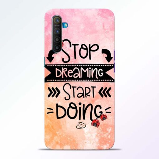Stop Dreaming Realme XT Mobile Cover