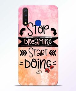 Stop Dreaming Vivo U20 Mobile Cover