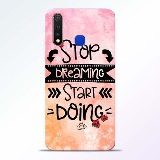 Stop Dreaming Vivo U20 Mobile Cover