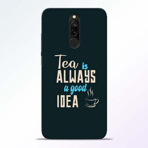 Tea Always Redmi 8 Mobile Cover