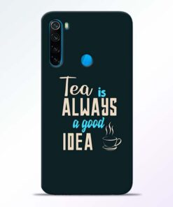 Tea Always Redmi Note 8 Mobile Cover
