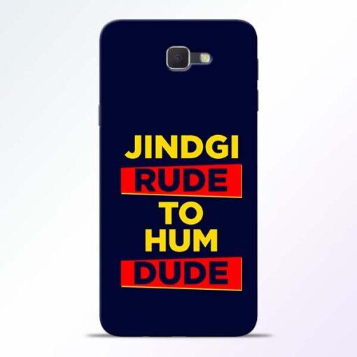 Zindagi Rude Samsung Galaxy J7 Prime Mobile Cover