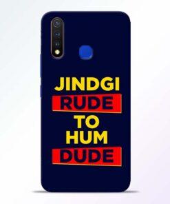 Zindagi Rude Vivo U20 Mobile Cover