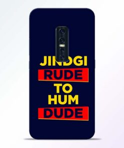 Zindagi Rude Vivo V17 Pro Mobile Cover