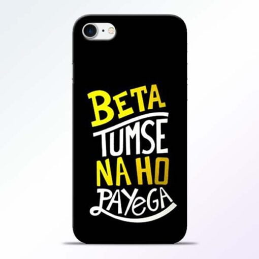 Buy Beta Tumse Na Ho iPhone 7 Mobile Cover at Best Price