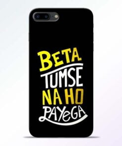 Buy Beta Tumse Na Ho iPhone 7 Plus Mobile Cover at Best Price
