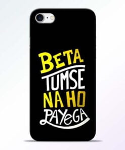 Buy Beta Tumse Na Ho iPhone 8 Mobile Cover at Best Price