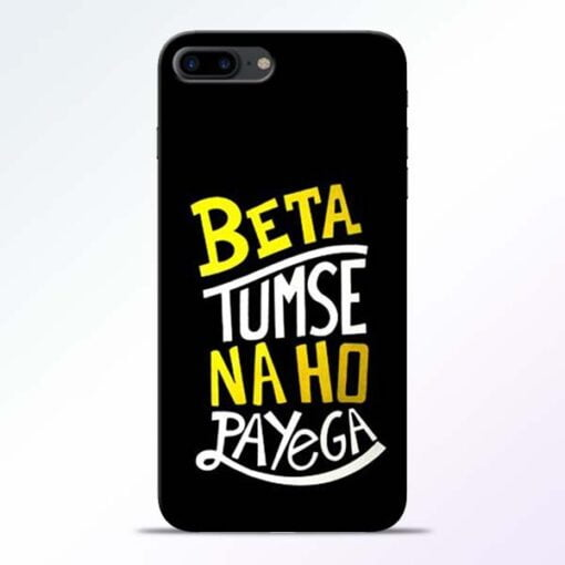 Buy Beta Tumse Na Ho iPhone 8 Plus Mobile Cover at Best Price