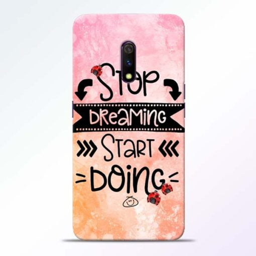 Stop Dreaming Realme X Mobile Cover