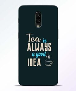 Tea Always OnePlus 6T Mobile Cover