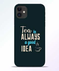 Tea Always iPhone 11 Mobile Cover