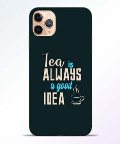 Tea Always iPhone 11 Pro Mobile Cover