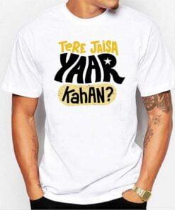 Tere Jaisa Yaar White T shirt