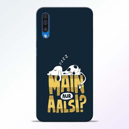 Main Aur Aalsi Samsung Galaxy A50 Mobile Cover