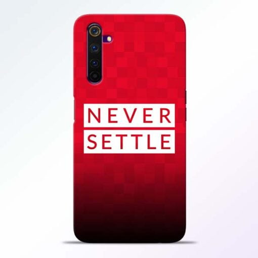 Never Settle Realme 6 Mobile Cover