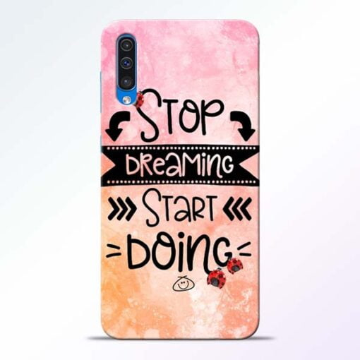 Stop Dreaming Samsung Galaxy A50 Mobile Cover