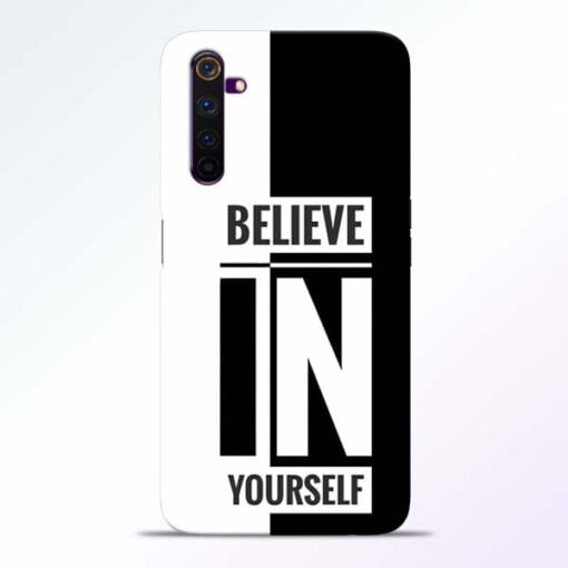 Believe Yourself Realme 6 Mobile Cover